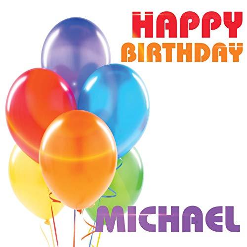 Happy Birthday Micheal